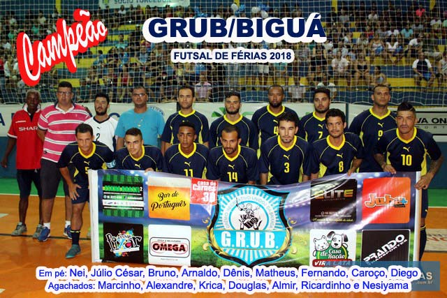 GRUB/Biguá, grande campeão do Futsal de Férias 2018. Foto: MANOEL MESSIAS